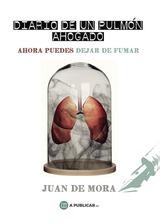 Diario de un pulmón ahogado de Juan de Mora Vega