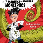 Gustavo y La máquina de montar monstruos de Enrique Carlos Martín